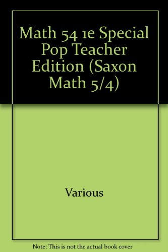 Math 54 1e Special Pop Teacher Edition (Saxon Math 5/4)