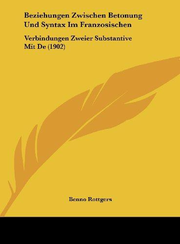 Beziehungen Zwischen Betonung Und Syntax Im Franzosischen: Verbindungen Zweier Substantive Mit de (1902)
