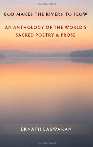 God Makes the Rivers to Flow: An Anthology of the World's...