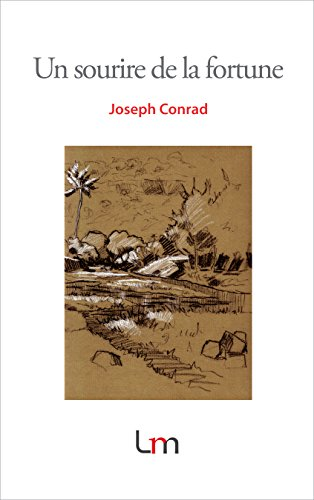 Joseph Conrad - Un sourire de la fortune (French Edition)