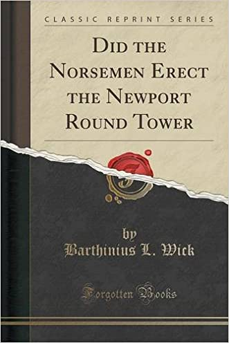 Did the Norsemen Erect the Newport Round Tower (Classic Reprint)
