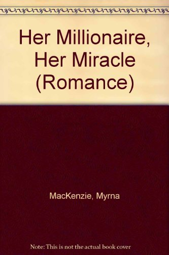 Her Millionaire, Her Miracle