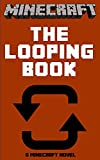 Minecraft: The Looping Book - A Minecraft Novel
