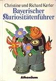 Bayerischer Kuriositätenführer