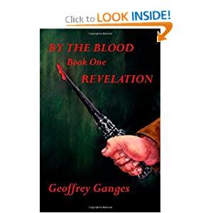 By the Blood, book one, Revelation by Geoffrey Ganges and Patricia Hackney