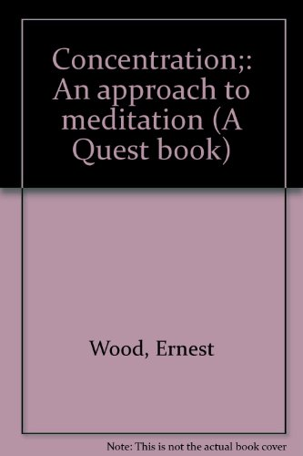 Concentration;: An approach to meditation (A Quest book) PDF