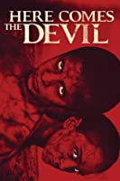 Here Comes the Devil (Watch Now While It's in Theaters)