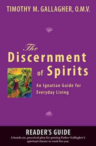 the-discernment-of-spirits-a-readers-guide-an-ignatian-guide-for-everyday-living-by-timothy-m-gallag