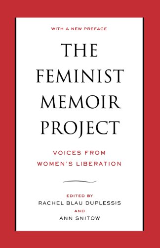 The Feminist Memoir Project: Voices From Women'S Liberation