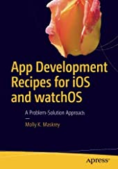 App Development Recipes for iOS and watchOS: A Problem-Solution Approach