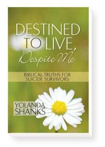 Destined To Live Despite Me: Yolanda Shanks: 9780578054681: Amazon.com: Books