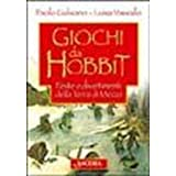 Giochi da Hobbit. Feste e divertimenti dalla Terra di Mezzodi Paolo Gulisano