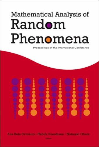 Mathematical Analysis of Random Phenomena: Proceedings of the International Conference, Hammamet, Tunisia, 12-17 September 2005