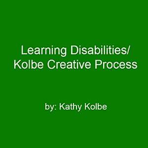 Learning Disabilities/Kolbe Creative Process Speech