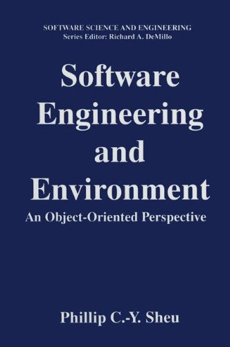 Software Engineering and Environment: An Object-Oriented Perspective (Software Science and Engineering)