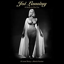 Joi Lansing: A Body to Die For Audiobook by Alexis Alexis Hunter Narrated by Daniela Acitelli