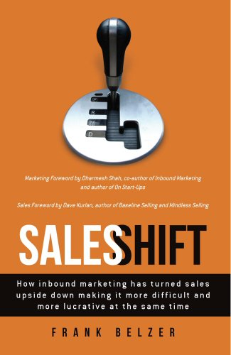 Sales Shift: How inbound marketing has turned sales upside down making it more difficult and more lucrative at the same time