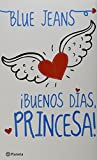Buenos Dias, Princesa! = Good Morning, Princess!