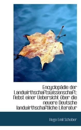 Encyclopädie der Landwirthschaftswissenschaft: Nebst einer Uebersicht über die neuere Deutsche landw