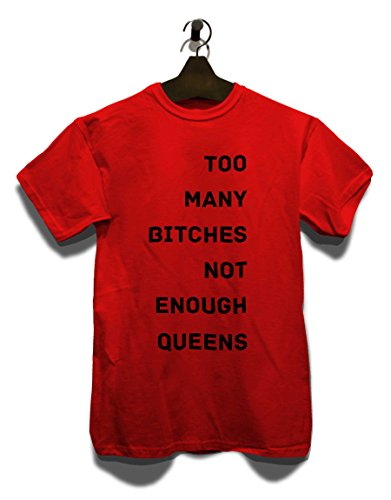 Too Many Bitches Not Enough Queens T-Shirt rot-red M