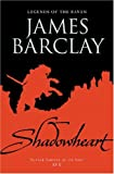Shadowheart: Legends of the Raven (Legends of the Raven (Gollancz)) (0575073314) by Barclay, James