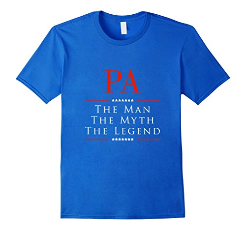 Pa The Man The Myth The Legend Great Gift for PA Tshirt - Male XL - Royal Blue