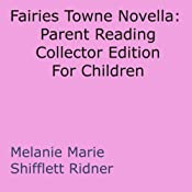 Fairies Towne Novella: Parent Reading Collector Edition For Children | [Melanie Marie Shifflett Ridner]