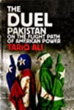 The Duel: Pakistan on the Flight Path of American Power (1847373631) by Ali, Tariq
