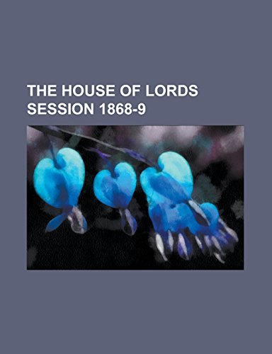 The House of Lords Session 1868-9