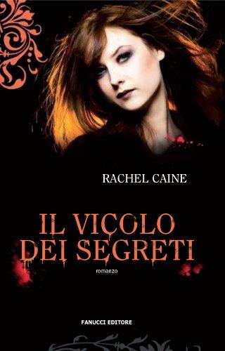 Rachel Caine - Il vicolo dei segreti. . I vampiri di Morganville: 3