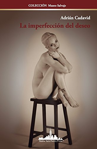 La imperfección del deseo (Colección Museo salvaje) (Volume 1)  [Cadavid, Adrián] (Tapa Blanda)
