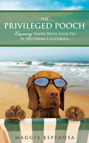 The Privileged Pooch; Luxury Travel With Your Pet In Southern California