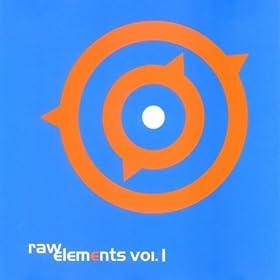 Raw Elements Vol. 1