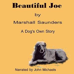 Beautiful Joe | [Margaret Marshall Saunders]