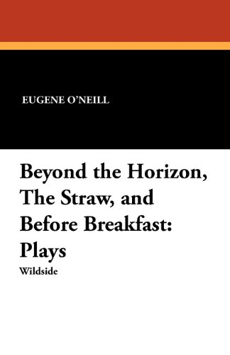 an analysis of the characters in beyond the horizon and diffrent by eugene oneill