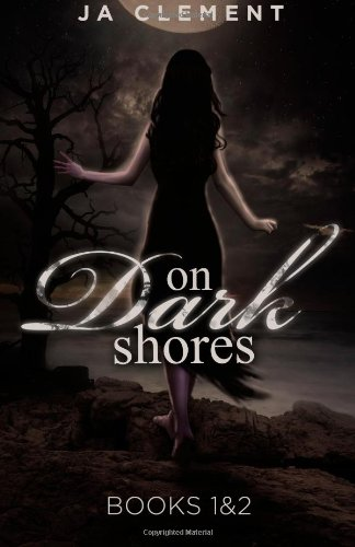 On Dark Shores: Book 1: The Lady & Book 2: The Other Nereia: J. A. Clement: 9781908212085: Amazon.com: Books