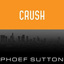 Crush (       UNABRIDGED) by Phoef Sutton Narrated by Peter Berkrot