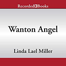 Wanton Angel Audiobook by Linda Lael Miller Narrated by Susan Bennett