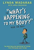 Whats Happening to My Body? Book for Boys: Revised Edition