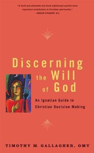 discerning-the-will-of-god-an-ignatian-guide-to-christian-decision-making-by-gallagher-omv-timothy-m