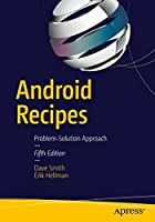 Android Recipes: A Problem-Solution Approach, 5th Edition Front Cover