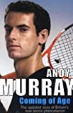 Andy Murray Coming Of Age: The Autobiography