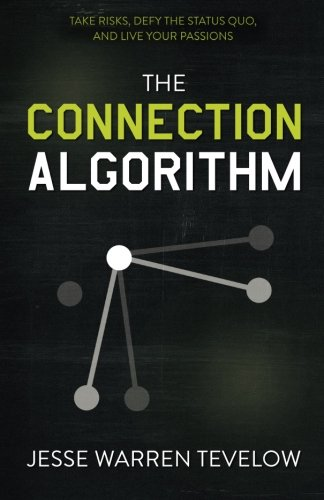 The Connection Algorithm: Take Risks, Defy the Status Quo, and Live Your Passions PDF