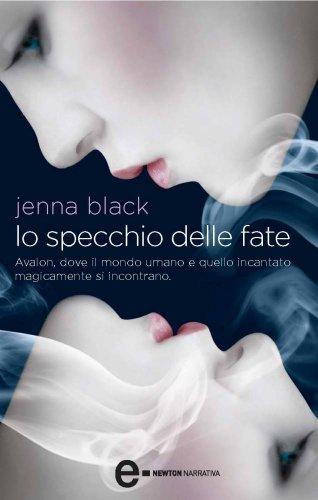 Jenna Black - Lo specchio delle fate (eNewton Narrativa) (Italian Edition)
