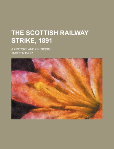 The Scottish Railway Strike, 1891; A History and Criticism