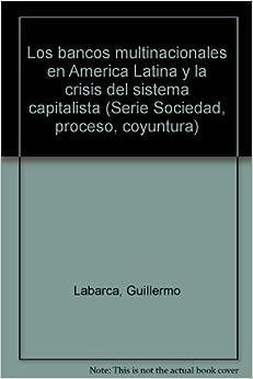 Los bancos multinacionales en America Latina y la crisis del sistema