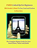 img - for Paris Linked Up For Beginners: 2014 Insider's Ebook to Fun, Food and Fashion book / textbook / text book