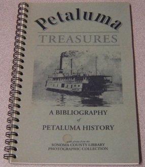 PETALUMA TREASURES: A BIBLIOGRAPHY OF PETALUMA HISTORY, A. Herman, D. Kruse & V. McLaren