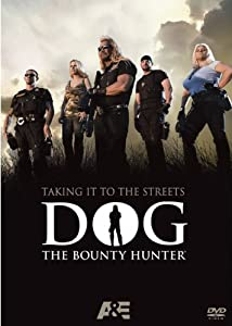 Dog the Bounty Hunter - Taking It To The Streets