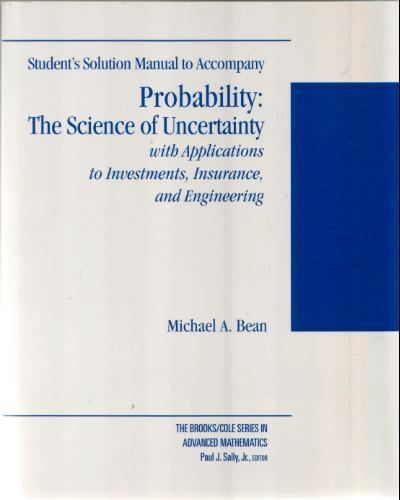 Probability - The Science of Uncertainty with Applications